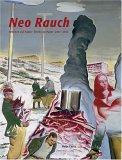 Neo Rauch: Arbeiten Auf Papier/Works on Paper 2003-2004  by  Klaus Albrecht Schröder