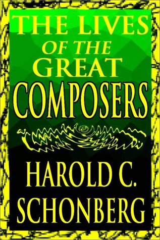 The Lives Of The Great Composers   Part 1 Of 2 Harold C. Schonberg
