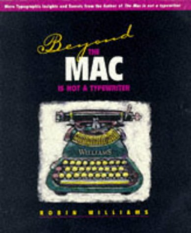 Beyond the Mac Is Not a Typewriter Robin Williams
