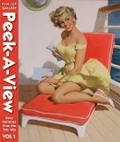Peek-A-View Pin-Up Gallery, Vol 1: Sexy Paintings from the 30s-60s Collectors Press