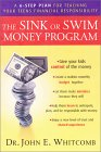 The Sink or Swim Money Program: A 6-Step Plan  for Teaching Your Teens Financial Responsibility  by  John E. Whitcomb
