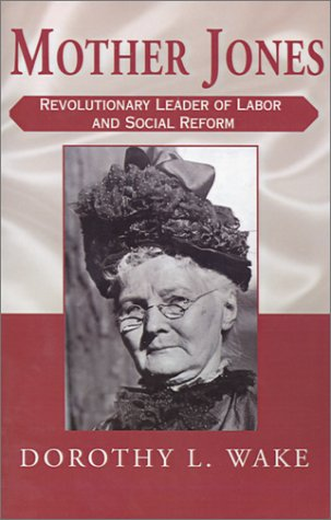 Mother Jones  by  Dorothy L. Wake