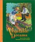Vegetable Dreams / Sueno De Verduras  by  Dawn Jeffers