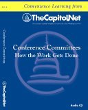 Conference Committees (in Congress): How Congressional Work Gets Done: Arranging for the Conference, Restrictions on the Authority of Conferees, and House and Senate Floor Consideration of Conference Reports  by  Unknown Author 259