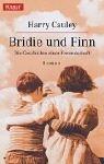 Bridie Und Finn. Die Geschichte Einer Freundschaft  by  Harry Cauley