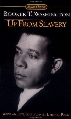 "a research on the book up from slavery by booker t washington Carroll, rebecca, ed uncle tom or new negro: african americans reflect on booker t washington and ""up from slavery one hundred years later"" new york: broadway."