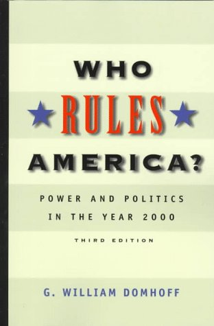 who rules america domhoff This lesson looks at g william domhoff's theory of power in america the lesson describes who makes up the power elite - social upper class.