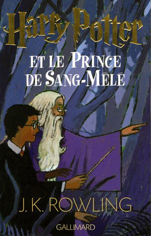 Harry Potter et le Prince de Sang-Mêlé (Harry Potter, # 6)