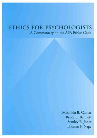 Ethics For Psychologists: A Commentary On The Apa Ethics Code  by  Mathilda B. Canter