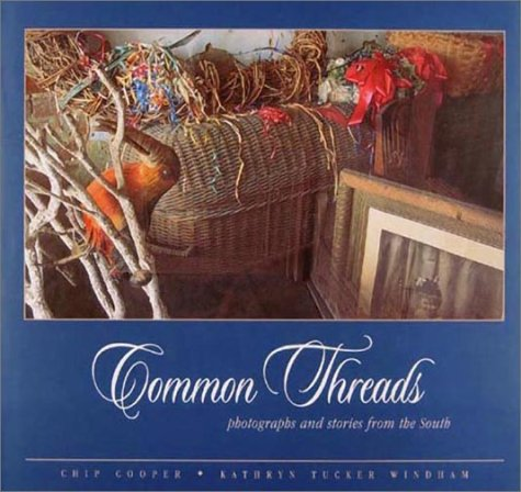 Common Threads: Photographs and Stories From The South (no) Chip Cooper