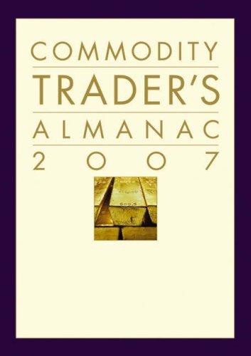 Commodity Traders Almanac 2007 Jeffrey A. Hirsch