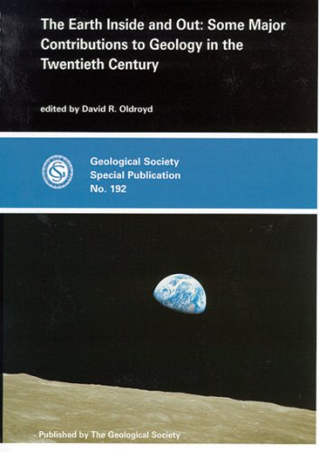 The Earth Inside and Out: Some Major Contributions to Geology in the Twentieth Century Andrew R. MacKenzie