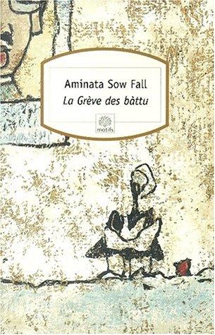 La Grève Des Bàttu  by  Aminata Sow Fall