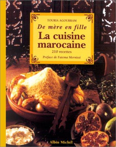 « La cuisine marocaine : de mère en fille / Touria Agourram, préf. de Fatema