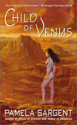 Child of Venus (Venus #3) - Pamela Sargent