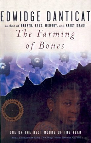 massacre in edwidge danticats the farming of Danticat's book the farming of bones tells the terrible tale of the 1937 massacre through the eyes of a young domestic servant she was among the 2009 winners of a macarthur genius grant.