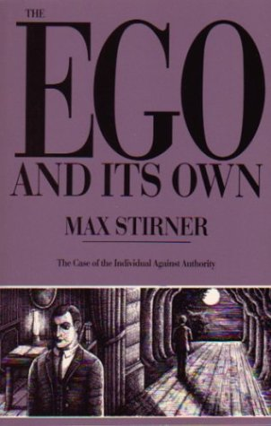 The Ego & Its Own  by  Max Stirner