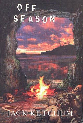 Off Season: The Unexpurgated Edition Jack Ketchum