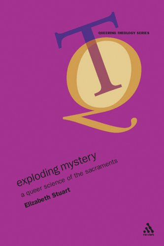 Exploding Mystery: A Queer Science Of The Sacraments Elizabeth Stuart