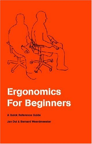 Ergonomics For Beginners: A Quick Reference Guide Jan Dul