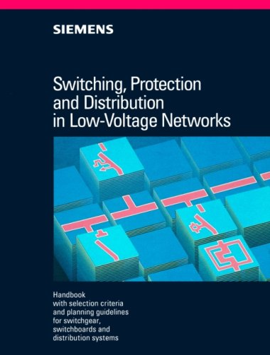 Switching, Protection And Distribution In Low Voltage Networks:  Handbook With Selection Criteria And Planning Guidelines For Switchgear, Switchboards, And Distribution Systems  by  Siemens