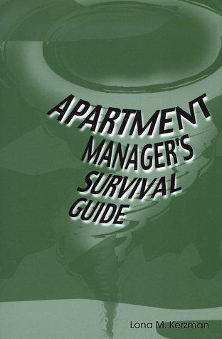 Apartment Managers Survival Guide  by  Lona M. Kerzman