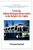 From the Indian Kickapoo Reservation to the Bright City Lights Norman Kneisel