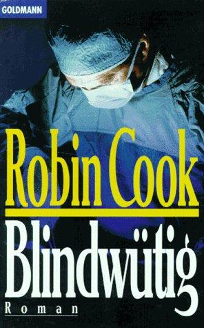 Blindwütig (Jack Stapleton & Laurie Montgomery, #1) Robin Cook