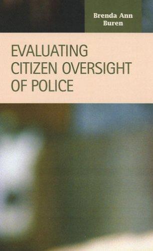 Evaluating Citizen Oversight Of Police Brenda A. Buren