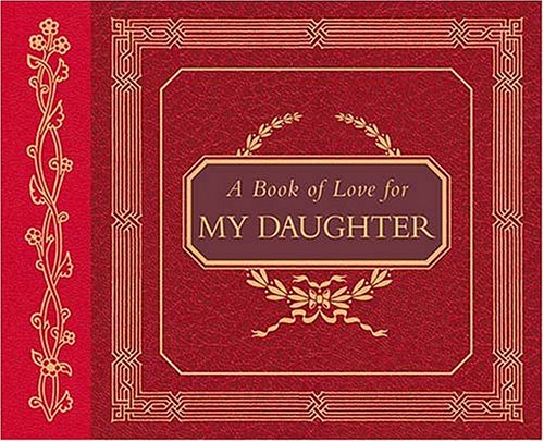 A Book of Love for My Daughter H. Jackson Brown Jr.