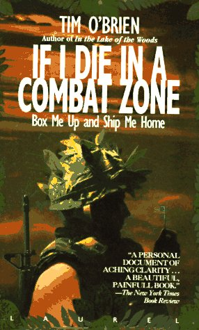 if i die in a combat zone box me up and ship me home by tim obrien fighting in an unjust war as a si
