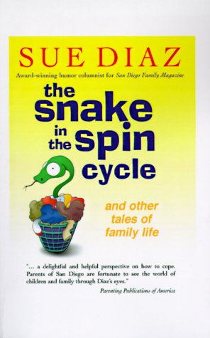 The Snake in the Spin Cycle: And Other Tales of Family Life  by  Sue Diaz