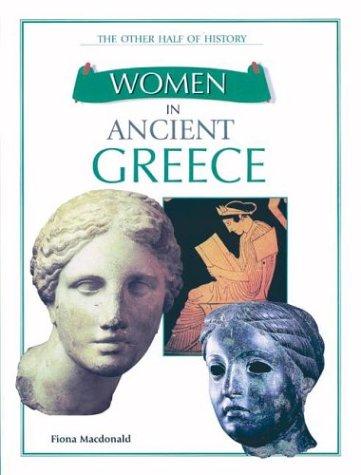 Women in Ancient Greece Fiona MacDonald