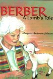 Berber: A Lambs Tale  by  Margaret A. Johnson
