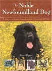 The Noble Newfoundland Dog: A History in Stories, Legends, and the Occasional Tall Tale  by  Bruce Hynes