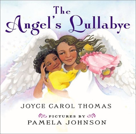 The Angels Lullaby  by  Joyce Carol Thomas