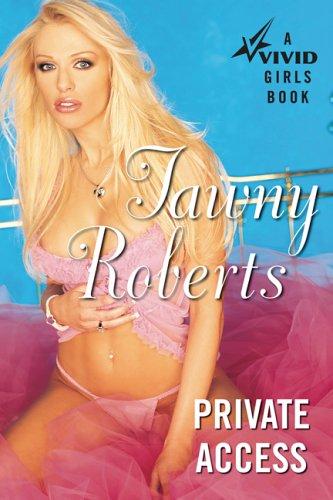 Private Access: A Vivid Girls Book Tawny Roberts