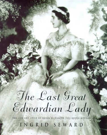 The Last Great Edwardian Lady  by  Ingrid Seward