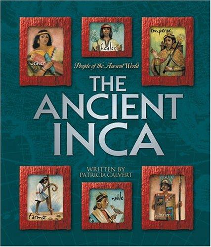 The Ancient Inca  by  Patricia Calvert