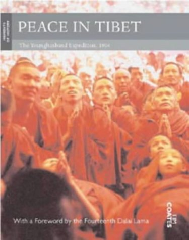 Peace in Tibet: The Younghusband Expedition, 1904 Tim Coates