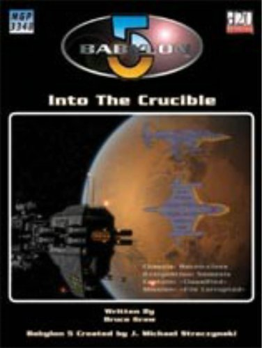 Babylon 5: Into the Crucible (Babylon 5 RPG) Bruce Graw