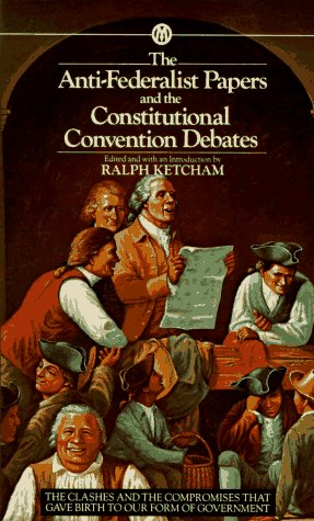 beliefs of the anti federalists essay And issues of the online journal history now, which features essays by leading  scholars on  federalists' beliefs could be better described as nationalist  the  antifederalists opposed the ratification of the us constitution, but they never.