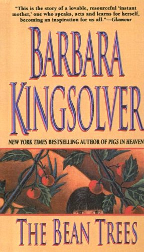an overview of the modern day family life in the bean trees a novel by barbara kingsolver From the #1 new york times bestselling author of the glass castle barbara kingsolver the bean trees is life american dreamer, the novel follows the.