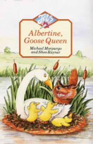 Albertine, Goose Queen Hb Michael Morpurgo