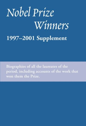 Nobel Prize Winners: 1997-2001 Supplement : An H.W. Wilson Biographical Dictionary (Nobel Prize Winners Supplement)  by  Dimitri Cavalli