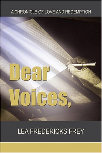 Dear Voices, Lea Fredericks Frey
