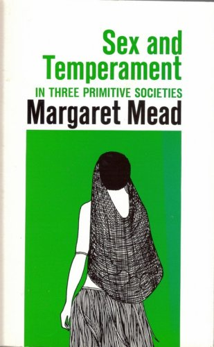 a description of margaret mead article on sex and temperament in three primitive societies