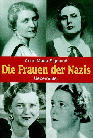 Die Frauen Der Nazis  by  Anna Maria Sigmund