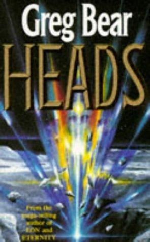 Heads  by  Greg Bear