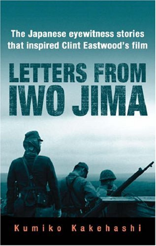 Letters From Iwo Jima The Japanese Eyewitness Stories